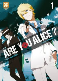 Are you Alice ? T1, manga chez Kazé manga de Ninomiya, Katagiri