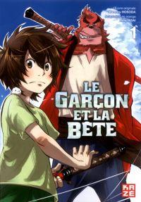 Le garçon et la bête T1, manga chez Kazé manga de Hosoda, Asai