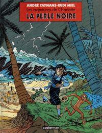 Les aventures de Charlotte T3 : La perle noire (0), bd chez Casterman de Miel, Taymans