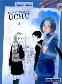 Le monde selon Uchu  T1, manga chez Casterman de Noda