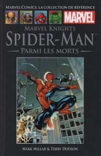 Marvel Comics, la collection de référence T38 : Marvel Knights Spider-Man - Parmi les morts (0), comics chez Hachette de Millar, Dodson, Hannin