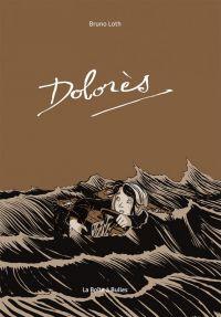 Dolorès : Dolorès, bd chez La boîte à bulles de Loth