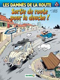 Les Damnés de la route T10 : Sortie de route pour la deuche (0), bd chez Bamboo de Achdé, Rudy, Mel