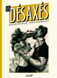 Les Désaxés, bd chez Aaarg ! de Hennebaut