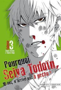 Pourquoi Seiya Todoïn, 16 ans, n'arrive pas à pécho ? T3 : , manga chez Tonkam de Uchino, Mogi