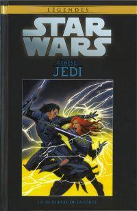 Star Wars Légendes T3 : La Genèse des Jedi - La guerre de la Force (0), comics chez Hachette de Ostrander, Duursema, Dzioba