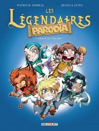 Les Légendaires -Parodia T1 : Héros en délire !, bd chez Delcourt de Jung, Sobral
