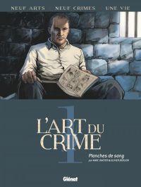 L'Art du crime T1 : Planches de sang, bd chez Glénat de Omeyer, Berlion