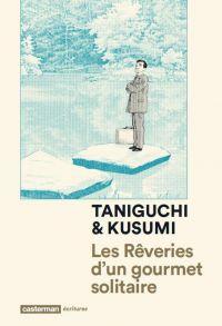 Rêveries d'un gourmet solitaire, manga chez Casterman de Kusumi, Taniguchi