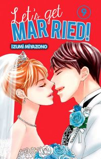 Let's get married !  T9, manga chez Kazé manga de Miyazono