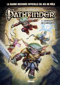Pathfinder T3 : L'enfant de Lamashtu, comics chez Glénat de Zub, Huerta, Campbell