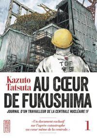 Au cœur de Fukushima  T1, manga chez Kana de Tatsuta