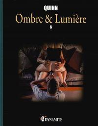 Ombre et lumière T6 : , bd chez Dynamite de Quinn