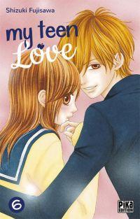 My teen love T6 : , manga chez Pika de Shizuki