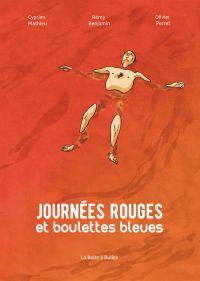 Journées rouges et boulettes bleues, bd chez La boîte à bulles de Mathieu, Benjamin,  Mathieu, Perret
