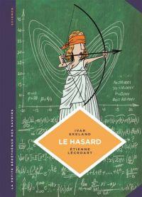 La Petite bédéthèque des savoirs T6 : Le hasard (0), bd chez Le Lombard de Ivar, Lécroart