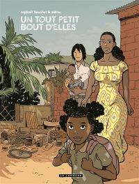 Trilogie africaine T3 : Un tout petit bout d'elles (0), bd chez Le Lombard de Zidrou, Beuchot