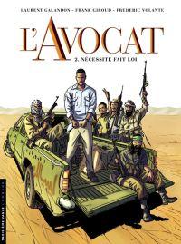 L'Avocat T2 : Nécessité fait loi (0), bd chez Le Lombard de Galandon, Giroud, Volante, Bouchard