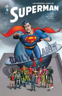 Superman - Les derniers jours de Superman, comics chez Urban Comics de Moore, Gibbons, Swan, Veitch, Perez, Williamson, d'Angelo, Wood, Ziuko, McCraw, Bolland