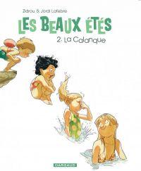 Les Beaux étés T2 : La calanque, bd chez Dargaud de Zidrou, Lafebre, Peña