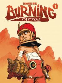 Burning Tattoo T1, manga chez Ankama de Nhieu