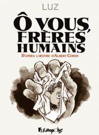 Ô vous frères humains, bd chez Futuropolis de Luz