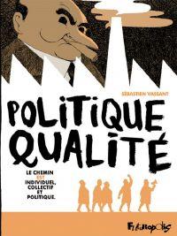 Politique qualité, bd chez Futuropolis de Vassant