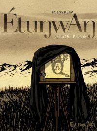 Etunwan : , bd chez Futuropolis de Murat