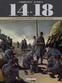 14-18 T5 : Le colosse d'ébène (février 1916) (0), bd chez Delcourt de Corbeyran, Le  Roux, Chevallier, Brizard