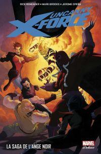 Uncanny X-Force T2 : La Saga de l'Ange Noir (0), comics chez Panini Comics de Remender, Rodriguez, Opeña, Brooks, Ribic, Eaton, White, Sotomayor, Villarrubia