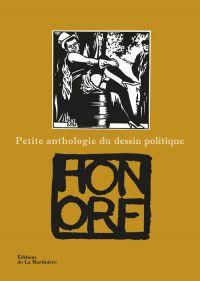 Petite anthologie du dessin politique, bd chez La Martinière de Honoré