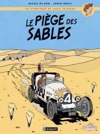 Les Aventures de Louis Valmont T1 : Le piège des sables (0), bd chez Paquet de de Bom, Drèze, Alquier
