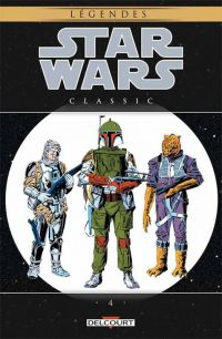 Star Wars Classic T4, comics chez Delcourt de Lombego, Wein, Hama, Barr, Goodwin, Dematteis, Simonson, Palmer, Infantino, Nelson, Garzon, Williamson, Johnson, Scheele, Wein, Warfield