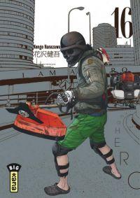 I am a hero T16 : , manga chez Kana de Hanazawa