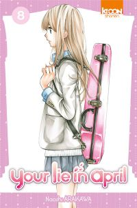 Your lie in april  T8 : , manga chez Ki-oon de Arakawa