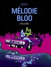 Mélodie Bloo : , bd chez Eidola de Chawi