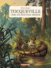 Tocqueville, vers un nouveau monde : , bd chez Casterman de Bazot