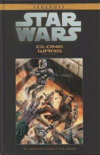 Star Wars Légendes T28 : Clone Wars - Dernier combat sur Jabiim (0), comics chez Hachette de Ostrander, Blackman, Ching, Duursema, Anderson