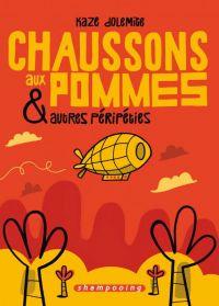 Chaussons aux pommes et autres péripéties : , bd chez Delcourt de Dolemite