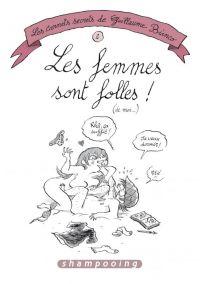 Les Carnets secrets de Guillaume Bianco T2 : Les Femmes sont folles ! (de moi.), bd chez Delcourt de Bianco