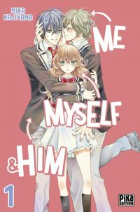 Me, myself & him  T1, manga chez Pika de Kajiyama
