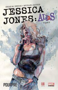 Jessica Jones : Alias T2 : Pourpre, comics chez Panini Comics de Bendis, Gaydos, Bagley, Vey, Hollingsworth, Mack