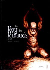 Le Roy des Ribauds T2 : Livre II (0), bd chez Akileos de Brugeas, Toulhoat, Corgié