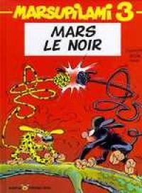 Marsupilami T3 : Mars le noir, bd chez Marsu Productions de Yann, Franquin, Batem, Léonardo