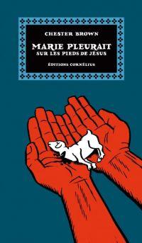 Marie pleurait sur les pieds de Jésus, comics chez Cornelius de Brown