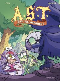 A.S.T - L'Apprenti Seigneur des Ténèbres T3 : Bas les masques ! (0), bd chez Sarbacane de Ced, Morin