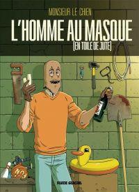 L'Homme au masque [en toile de jute], bd chez Fluide Glacial de Monsieur le Chien