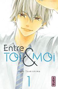 Entre toi & moi T1 : , manga chez Kana de Tsukishima