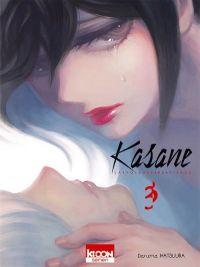 Kasane - La voleuse de visage T3, manga chez Ki-oon de Matsuura