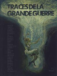 Traces de la grande guerre, bd chez Editions de la Gouttière de Collectif